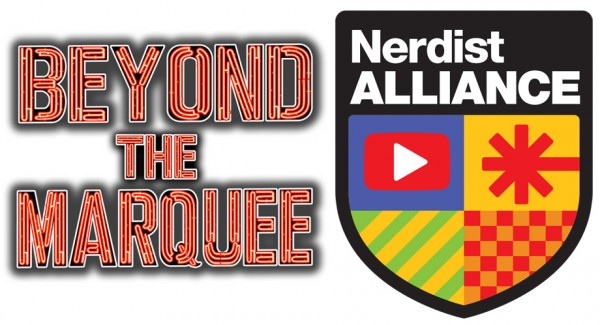 Beyond the Marquee joins The Nerdist Alliance