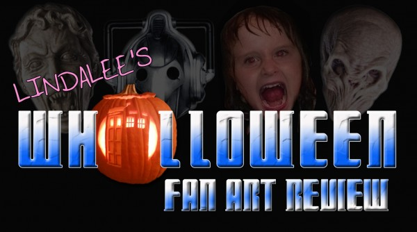 Lindalee's WHO'LLOWEEN Fan Art Review