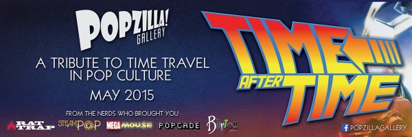 "POPzilla Galleries ""Time After Time"""